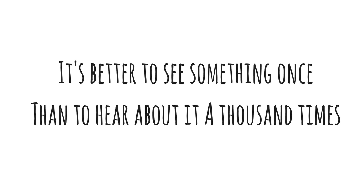 its better to see something once